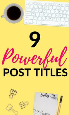 9 Powerful Post Titles That are Guaranteed to Convert! If you need help creating an enticing blog post title, click to read this post! #bloggingtips #bloggers #30SMRunner. | blogging tips for beginners | blog post ideas