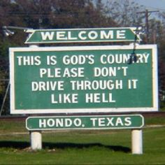 Welcome to Hondo, Texas! Slow the heck down!
