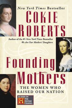 Founding Mothers by Cokie Roberts | 14 Nonfiction Books Your Book Club Needs To Read Now