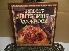 Gundel's Hungarian Cookbook~Karoly Gundel~Historic Restaurant Recipes Hungary