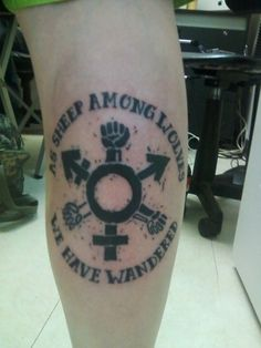 "Equality tattoo. ""as sheep among wolves we have traveled.""  not race, gender, or sexuality will change my views upon anyone. <3"