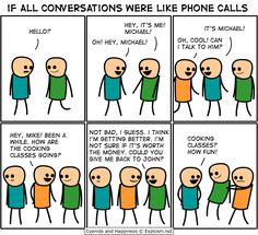If all conversations were like phone calls.