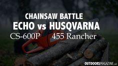 Chainsaw Battle: Echo CS-600P vs. Husqvarna 455 Rancher - http://outdoorsmagazine.net/chainsaw-battle-echo-vs-husqvarna/