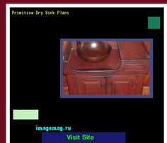 Primitive Dry Sink Plans 123313 - The Best Image Search