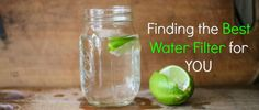 The questions to ask and the process to go through when selecting the best water filter for your home, lifestyle, and budget.  http://www.thehealthyhomeeconomist.com/choosing-best-water-filter-for-your-home/