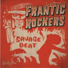 Frantic Rockers - Savage Beat - listen on http://www.rocking-all-life-long.com/fr/cd/1085-frantic-rockers.html