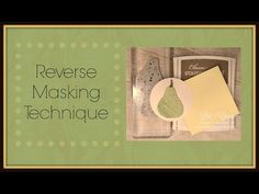 Quick Crafting Tip - Reverse Masking Technique Stampin' Up!, card, paper, craft , paper, scrapbook, craft, rubber stamp, hobby, how to, DIY, handmade, Lisa Curcio, Apple of My Eye, www.lisasstampstudio.com