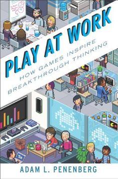 Play at Work: How Games Inspire Breakthrough Thinking by Adam L Penenberg, http://www.amazon.com/dp/B00AR49GK4/ref=cm_sw_r_pi_dp_bSOZtb0CQ2WJ9
