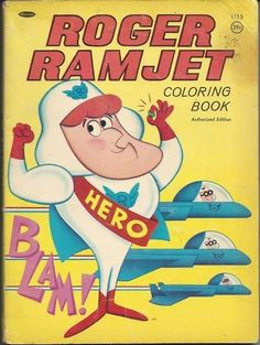 Roger Ramjet Coloring Book by Whitman Cartoon Quotes, Cartoon Tv, Vintage Cartoon, Vintage Toys, Classic Cartoon Characters, Classic Cartoons, 1980 Cartoons, Vintage Coloring Books, Saturday Morning Cartoons