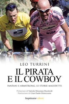 C'erano una volta un Pirata e un Cowboy. Troppo breve fu il loro duello sulle strade del Tour de France e dell'Olimpiade, nell'estate del 2000. Troppo breve e zeppo di bugie: avessimo conosciuto allora l'intera verità sul conto di Lance Armstrong, il Cowboy, forse il giudizio popolare su Marco Pantani, il Pirata, sarebbe stato molto diverso. Il racconto di una rivalità che avrebbe potuto cambiare la storia del ciclismo moderno.