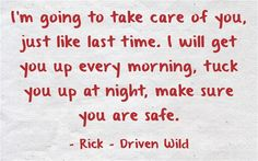 Rick, Driven Wild Take Care Of Yourself, Favorite Quotes, Writing, Feelings, Reading, Word Reading, Reading Books, Writing Process, Libros