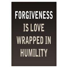 Perdão é o amor enrolado em humildade