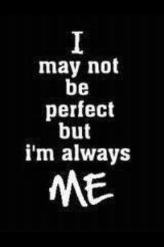 Always stay true to self.