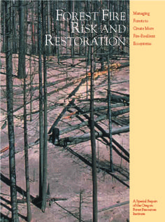Forest fire risk and restoration : managing forests to create more fire-resilient ecosystems, by the Oregon Forest Resources Institute