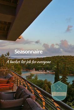 Why everyone should become a seasonniare, including the job, travel, people lifestyle and opportunities