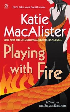 Playing With Fire by Katie MacAlister, Click to Start Reading eBook, Gabriel Tauhou, the leader of the silver dragons, can't take his eyes of May Northcott—not even when