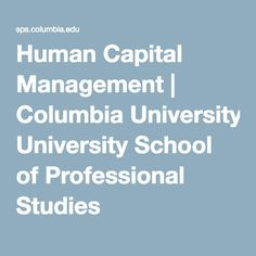 Human Capital Management | Columbia University School of Professional Studies
