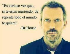 17 Best Frases House Md Images House Md Gregory House Frases