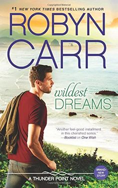 Wildest Dreams (Thunder Point) by Robyn Carr http://www.amazon.com/dp/0778317498/ref=cm_sw_r_pi_dp_DiM4vb0B3P75V