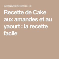 Recette de Cake aux amandes et au yaourt : la recette facile