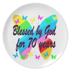 BLESSED BY GOD 70TH BUTTERFLY DESIGN MELAMINE PLATE Make turning 70 years old special with our beautiful Christian 70th birthday gifts. http://www.zazzle.com/jlpbirthday/gifts?cg=196361917885490522&rf=238246180177746410  #70thbirthday #70yearsold #Happy70thbirthday #70thbirthdaygift #70thbirthdayidea #Christian70th  #happy70th