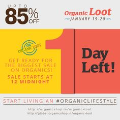 Get ready for the Biggest Sale ever on Organics! ONLY 1 DAY LEFT! India: http://organicshop.in/organic-loot Global: http://global.organicshop.in/organic-loot