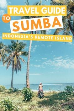 Sumba Island is home to some of the best beaches in Indonesia. Whether you're going backpacking through Asia or exploring Bali, I suggest you include Sumba on your itinerary. This route guide includes the best destinations to surf and explore in Sumba. Sumba Island | Indonesia | Travel Asia | Beautiful Places | Backpacking Asia | Islands | #indonesia #travel #backpacking #asia #island #flores