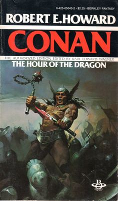 Conan: The Hour of the Dragon - Robert E. Howard, cover by Ken Kelly