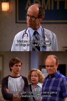 That 70's Show. This is why he was my favorite