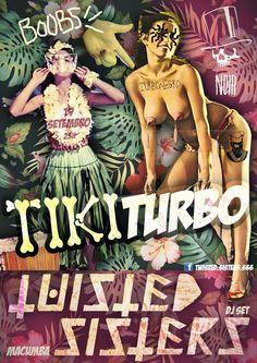 TIKI TURBO ✧ Twisted Sisters  Sexta ✦ 19 de Setembro ✦  Evento: https://www.facebook.com/events/346454185521204/ ✧ Hard'n Heavy, Punk Rock, Psych, Doom ✧ Entrada 1 Noir  ✧ Aberto das 23h às 4h