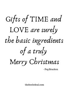 Christmas Quotes - The Keele Deal - Free Christmas Quote Printable – Gifts of Time and Love are surely the basic ingredients of a tru - Food Quotes, Home Quotes And Sayings, Quotes For Kids, Merry Christmas Quotes, Family Christmas, Christmas Wishes, Xmas, Christmas 2019, White Christmas