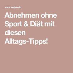 Abnehmen ohne Sport & Diät mit diesen Alltags-Tipps!