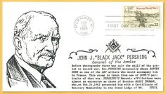 World War I Commemorative Stamp: Gen. Blackjack Pershing Masonic First Day Cover First Day Covers, One Day, World War I, Postage Stamps, World War One, Stamps