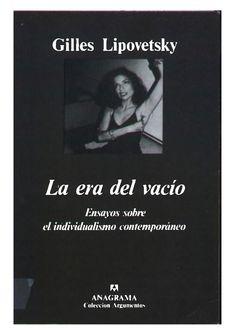 Gilles Lipovetsky, La era del vacío. Ensayo sobre el individualismo contemporáneo, Anagrama.