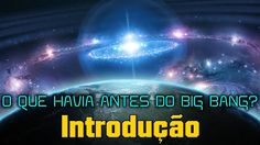 Superficção: O Que Havia Antes do Big Bang?