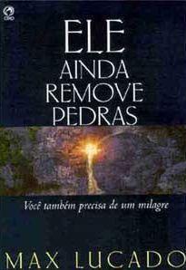 Livro Ele Ainda Remove Pedras (Max Lucado)
