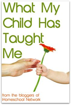 What My Child Has Taught Me