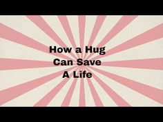 How a hug can save your life