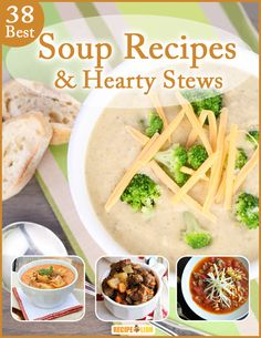 In need of some easy soup recipes? Every single recipe in '38 Best Soup Recipes and Hearty Stews' makes for the perfect comfort food.