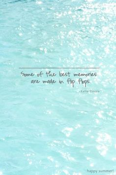 Some of the best memories are made in flip flops. Amen and amen.