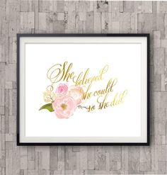 She Believed she could, Gold foil and watercolor flowers, Nursery Wall Decor, Nursery Wall Art, Watercolor flower print, Quote print