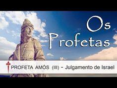 Os Profetas X (Amós) - Julgamento de Israel - YouTube