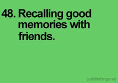 And realizing just how many good times you have had together! :)