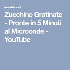 Zucchine Gratinate - Pronte in 5 Minuti al Microonde - YouTube