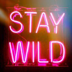 Stay wild, my child
