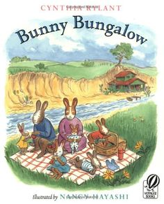 A favorite of The Inspired Parent: Bunny Bungalow by Cynthia Rylant   Another sweet library find that we eventually purchased since it was a constant renewal for our little one.