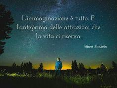 Ciò che sarà lo stai decidendo ora. Con l'immaginazione pianti i semi del tuo domani  Blog.EssereFelici.org