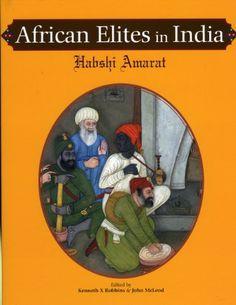 African Elites in India: Habshi Amarat by Kenneth X. Robbins http://www.amazon.com/dp/1890206970/ref=cm_sw_r_pi_dp_JoVXtb0TY1R59FVJ