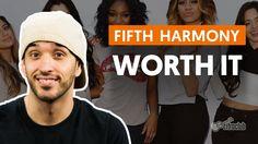 Worth It - Fifth Harmony (aula de violão completa)