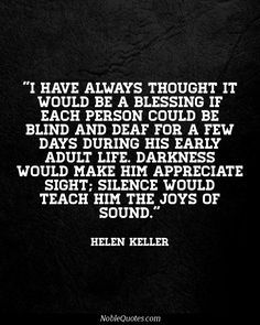 Helen Keller, I agree completely. Quotable Quotes, Wisdom Quotes, Words Quotes, Quotes To Live By, Me Quotes, Sayings, Helen Keller Quotes, Inspirational Message, True Words